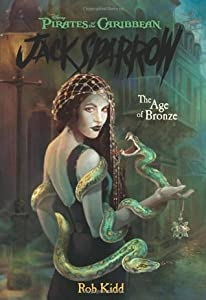 The Age of Bronze (Pirates of the Caribbean: Jack Sparrow, #5)