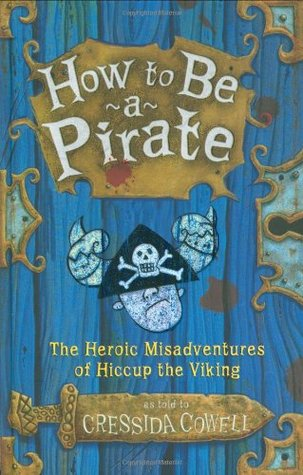How to Be a Pirate by Cressida Cowell