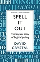 Spell It Out: The Singular Story of English Spelling