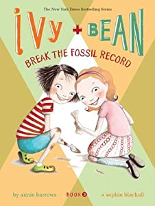 Ivy and Bean Break the Fossil Record (Ivy & Bean #3)