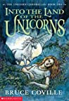 Into the Land of the Unicorns (The Unicorn Chronicles, #1)