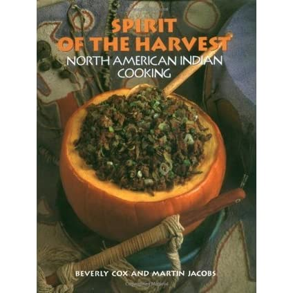 Spirit of the harvest north american indian cooking by beverly cox forumfinder Gallery