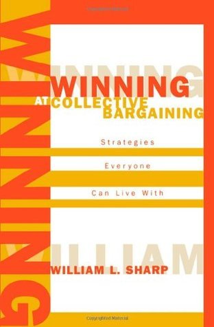Winning at Collective Bargaining  Strategies Everyone Can Live With