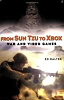 From Sun Tzu to Xbox: War and Video Games
