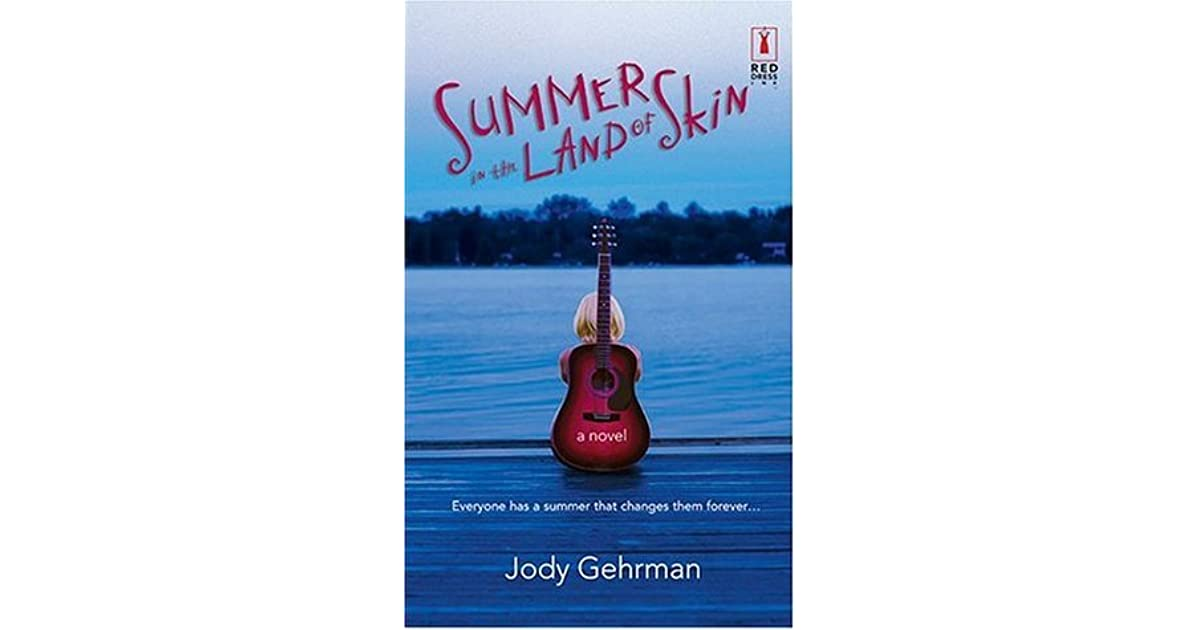 Summer In The Land Of Skin By Jody Gehrman