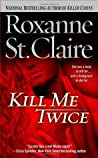 Kill Me Twice (Bullet Catcher, #1)