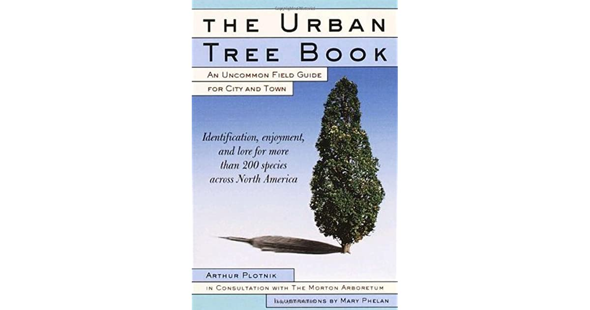 An Uncommon Field Guide for City and Town The Urban Tree Book