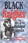 Black Knights: The Story of the Tuskegee Airmen