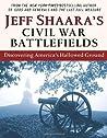 Jeff Shaara's Civil War Battlefields: Discovering America's Hallowed Ground