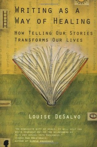 Writing as a Way of Healing by Louise DeSalvo