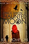Once Upon a Haunted Moon (The Keeper Saga Book 2)
