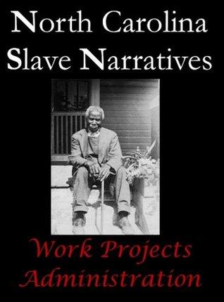 North Carolina Slave Narratives (Slave Narratives Series)