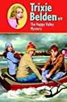 The Happy Valley Mystery (Trixie Belden, #9)