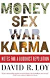 Money, Sex, War, Karma: Notes for a Buddhist Revolution
