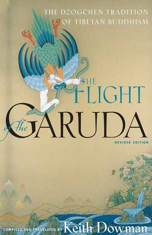 The Flight of the Garuda: The Dzogchen Tradition of Tibetan Buddhism