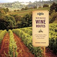 North American Wine Routes: A Travel Guide to Wines and Vines, from Napa to Nova Scotia