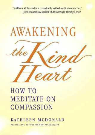 Awakening-the-Kind-Heart-How-to-Meditate-on-Compassion
