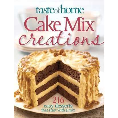 Taste Of Home Cake Mix Creations 216 Easy Favorite That