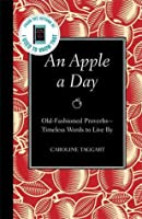 An Apple a Day: Old-Fashioned Proverbs: Timeless Words to Live by