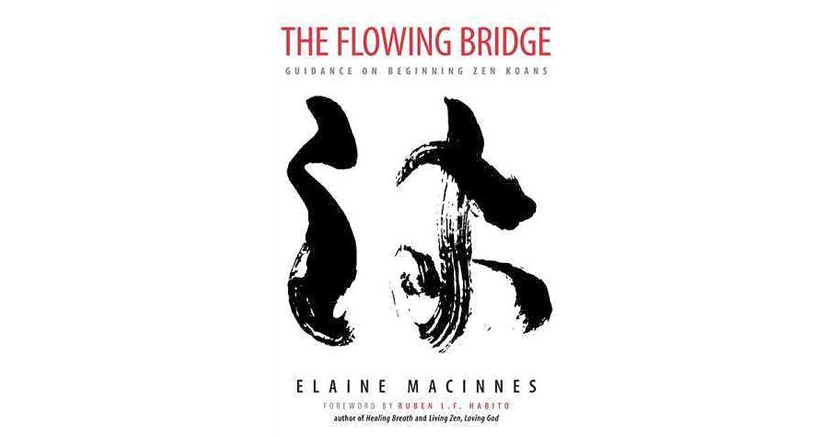 The Flowing Bridge: Guidance on Beginning Zen Koans by