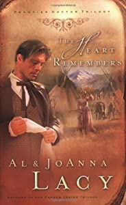 The Heart Remembers (Frontier Doctor Trilogy #3)