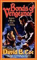 Bonds of Vengeance (Winds of the Forelands, #3)