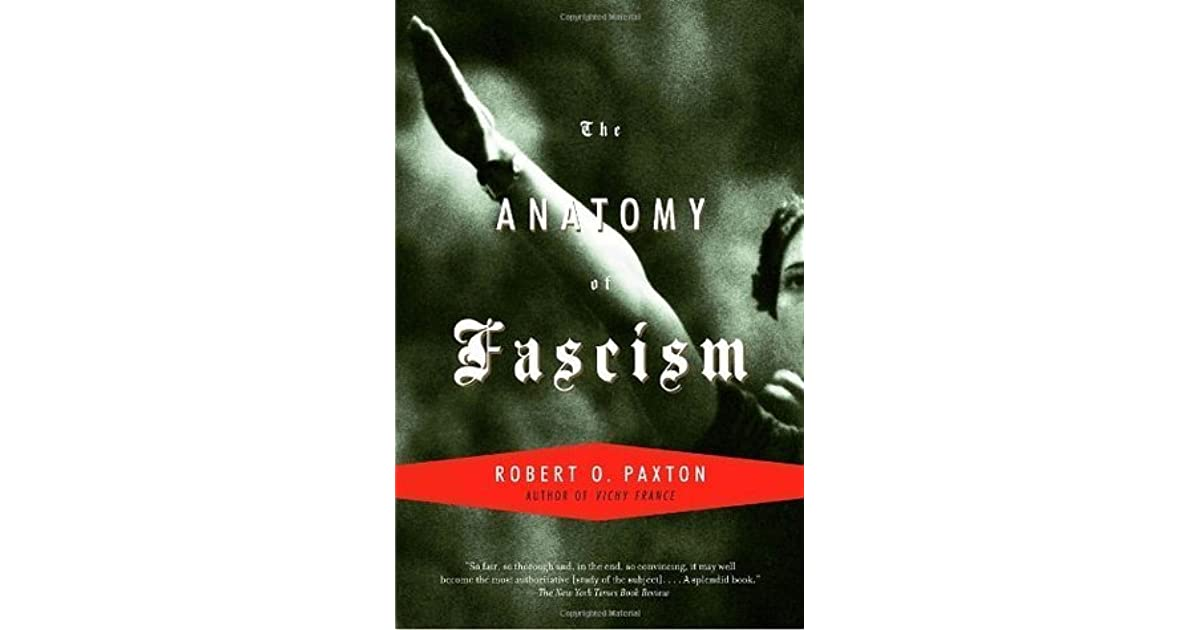 The Anatomy Of Fascism By Robert O Paxton