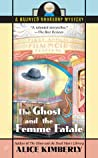 The Ghost and the Femme Fatale (Haunted Bookshop Mystery, #4)