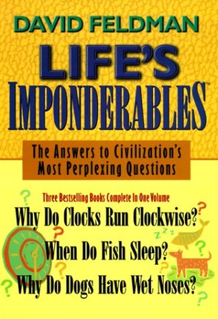 and Other Imponderables Why Do Clocks Run Clockwise