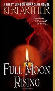Full Moon Rising (Riley Jenson Guardian #1)