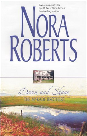 The Mackade Brothers Devin And Shane Mackades 3 4 By Nora Roberts