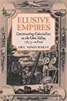 Elusive Empires: Constructing Colonialism in the Ohio Valley, 1673 1800