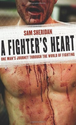 A Fighter's Heart: One Man's Journey Through the World of Fighting