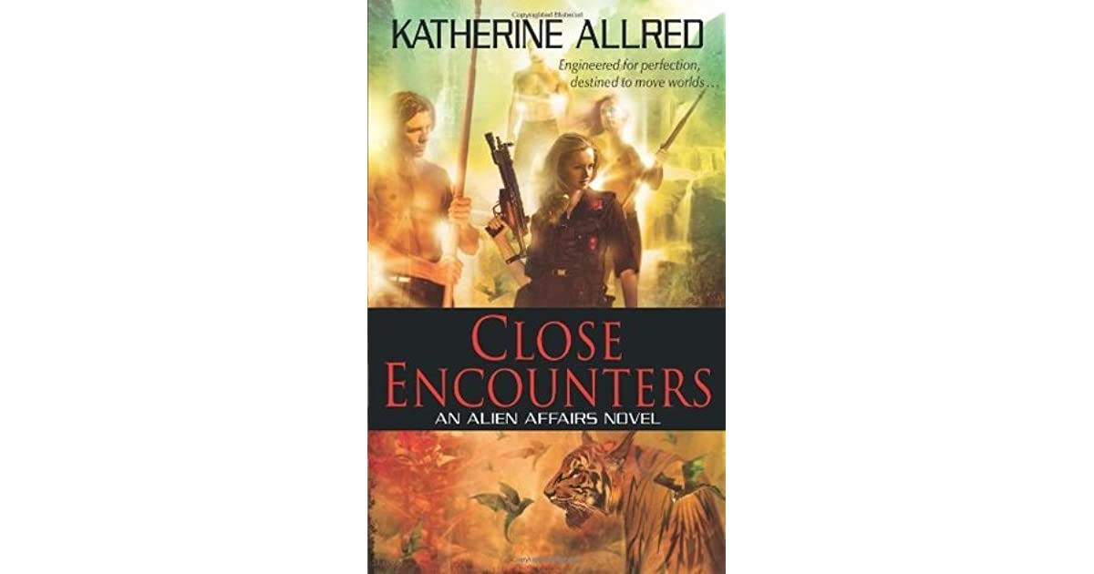 Close Encounters (Alien Affairs, #1) by Katherine Allred