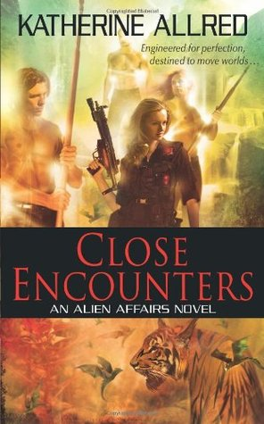 Close Encounters (Alien Affairs, #1)