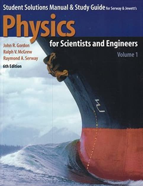 Physics for science and engineers solution manual array student solutions manual u0026 study guide to accompany physics for rh goodreads com fandeluxe Choice Image
