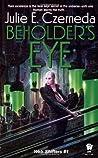 Beholder's Eye (Web Shifters, #1)