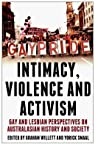 Intimacy, Violence and Activism: Gay and Lesbian Perspectives on Australasian History and Society