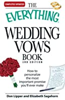 The Everything Wedding Vows Book: How to personalize the most important promise you'll ever make (Everything®)