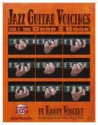 Jazz Guitar Voicings - Vol 1: The Drop 2 Book by Randy Vincent