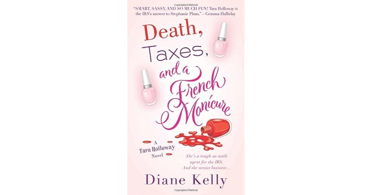 Death Taxes And A French Manicure By Diane Kelly