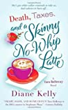 Death, Taxes, and a Skinny No-Whip Latte (Tara Holloway, #2)