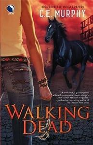 Walking Dead (Walker Papers, #4)