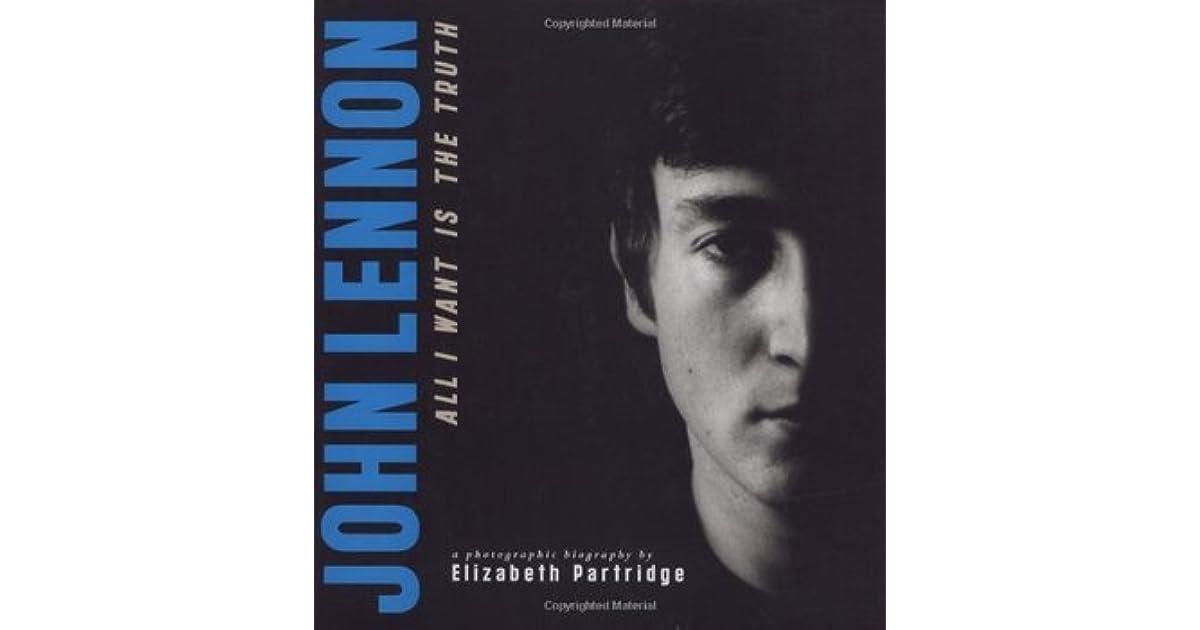 John Lennon All I Want Is The Truth By Elizabeth Partridge