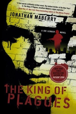 The King of Plagues (Joe Ledger #3 - Jonathan Maberry
