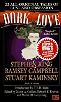 Dark Love: 22 All-Original Tales of Lust and Obsession