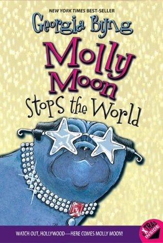 Molly Moon Stops The World Molly Moon 2 By Georgia Byng