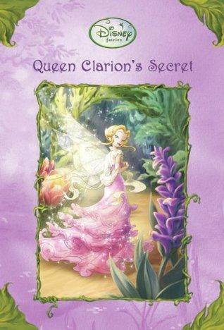 Queen Clarion's Secret (Tales of Pixie Hollow, #16)