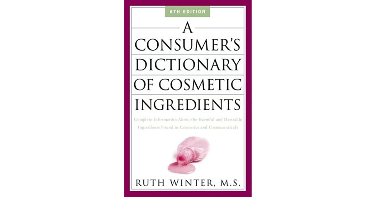 A Consumer's Dictionary of Cosmetic Ingredients: Complete