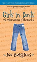 Girls in Pants: The Third Summer of the Sisterhood (Sisterhood of the Traveling Pants, #3)